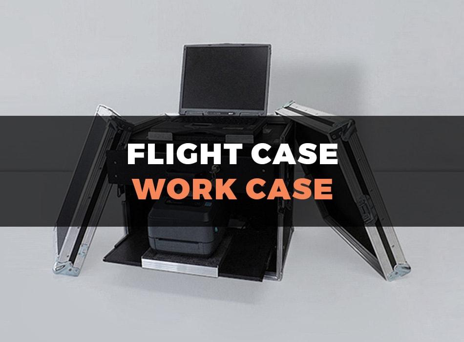 Work case flight case